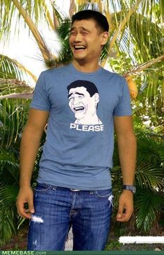 Hahaha! This guy can make that meme face while wearing the meme T-shirt. SKILLZ.