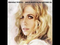 High Hopes and Heartbreaks - Brooke White - YouTube - but i like you, i like you mr. mystery.  you keep me guessing everyday.  is it love?