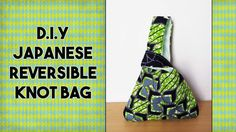 DIY: Japanese Reversible Knot Bag - Craftbrulee - YouTube