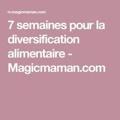 7 semaines pour la diversification alimentaire - Magicmaman.com