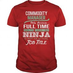 Awesome Tee For Commodity Manager - #sleeveless hoodie #make your own t shirts. GET YOURS => https://www.sunfrog.com/LifeStyle/Awesome-Tee-For-Commodity-Manager-144265861-Red-Guys.html?id=60505