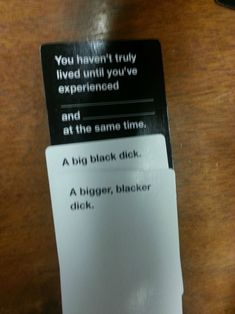 cant beat a big black dick. until a bigger blacker dick. Cards Vs Humanity, Funniest Cards Against Humanity, Funny As Hell, Wtf Funny, Hilarious, Funny Quotes, Funny Memes, Jokes, Horrible People