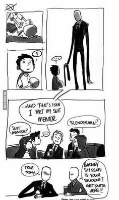 Slenderman and Barney Stinson. I can already imagine it XD Cute Comics, Funny Comics, Funny Cute, The Funny, Lol, Jeff The Killer, How I Met Your Mother, Scary Stories, Himym