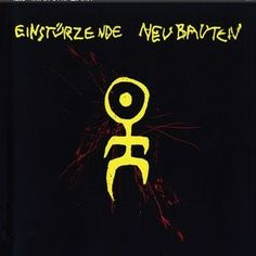 Einstürzende Neubauten – 80-83 Strategies Against Architecture
