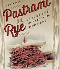 Pastrami On Rye: An Overstuffed History Of The Jewish Deli PDF