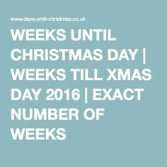 find out exactly how many weeks until christmas day the number of weeks till xmas day from days until christmas