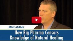 Wondering how Big Pharma censors our knowledge of and resource for natural healing? Watch as Mike Adams explains.