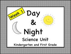 Complete lesson plans and hands on activities for Day and Night Science Unit - Kindergarten and First Grade. Visit my TPT store :)  http://www.teacherspayteachers.com/Store/Lisa-Ann