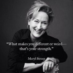 What makes you different of weird-that's your strength! #inspiration