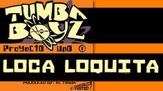 TUMBA BOYZ - LOCA LOQUITA - SALSA Y LATIN MUSIC SONGS