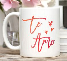 Te Amo Mug / Valentine Gift for Girlfriend / Valentine Gift for Wife / Spanish Mug / Spanish Gift / 11 or 15 oz Mug  Te amo. Perfect for