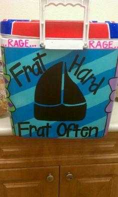 frat hard. frat often.