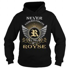 Awesome Tee Never Underestimate The Power of a ROYSE - Last Name, Surname T-Shirt T shirts