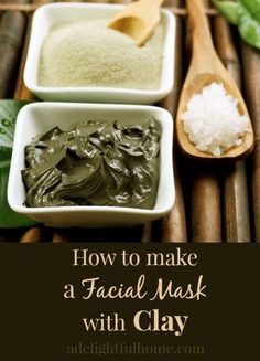 DIY clay face masks - which clays to use and how to use them.