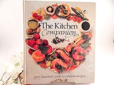 The Kitchen Companion Cook Book Seasonal Recipes Home Cooking Vintage 1993 Hardcover