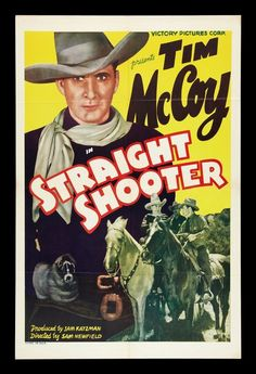 free printable, printable, classic posters, free download, graphic design, movies, retro prints, theater, vintage, vintage posters, western, Straight Shooter, Tim McCoy - Vintage Western Cowboy Movie Poster