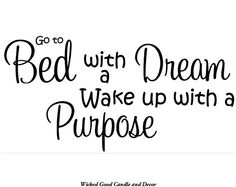 Vinyl Wall Decal Go to bed with a dream wake by WickedGoodDecor, $7.99
