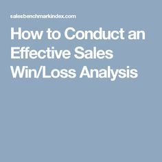 How to Conduct an Effective Sales Win/Loss Analysis Insight