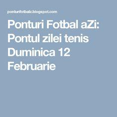 Ponturi Fotbal aZi: Pontul zilei tenis Duminica 12 Februarie
