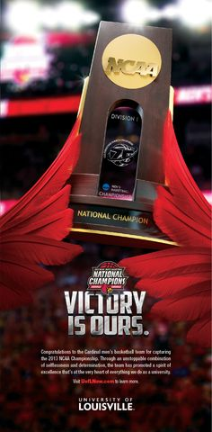 """NCAA Champs Ad"" for University of Louisville by Power Creative. Scott Schroeder, ACD, Design	Eileen Holston, ACD, Writer"
