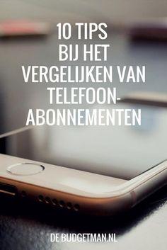 10 tips bij het vergelijken van telefoonabonnementen; debudgetman.nl; #vergelijken #smartphone #financieel Digital Art Tutorial, Debt Payoff, Saving Money, Budgeting, How To Make Money, Stress, Tips, Social Media, Smartphone