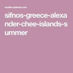 sifnos-greece-alexander-chee-islands-summer