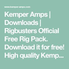 Kemper Amps | Downloads | Rigbusters Official Free Rig Pack. Download it for free! High quality Kemper Profiles