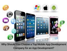 Why Should You Choose a Top #MobileAppDevelopmentCompany for an #AppDevelopment?