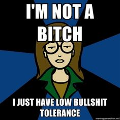 Dark Daria - i'm not a bitch i just have low bullshit tolerance