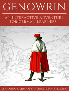 Learning German Through Storytelling: Genowrin - an interactive adventure for German learners (Aschkalon (German Edition) Learning German, German Language Learning, Learn A New Language, Learning Italian, Foreign Language, German Resources, Study German, German Grammar, Languages Online