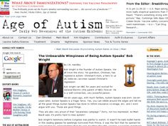 Bob Wright is the founder of Autism Speaks. We all know the story: his grandson, Christian, has regressive autism. Christian's mom, a hero to us all, believes vaccines caused Christian's regression. Bob Wright ran NBC for years and worked for General Electric (the parent of NBC) forever. He is a well-connected, very powerful person. Seven years ago, with much fanfare, Autism Speaks was born.
