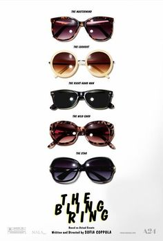 The Bling Ring movie poster. The reality series starring this family exposed what a dysfunctional mess they were. Scary. I'm sure it will be like watching a train wreck.