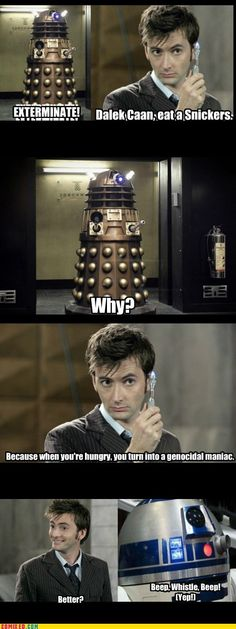 So is that the solution, then? Give all the Daleks Snickers?