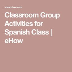 Classroom Group Activities for Spanish Class   eHow