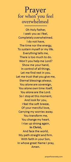 A prayer for when you feel overwhelmed. This prayer helps put things in perspective. Let God reorder your life and give you the clarity and strength to go on.