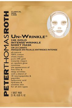 Peter Thomas Roth Un-Wrinkle 24K Gold Intense Sheet Mask, $12 - The jury's still out on whether this mask will magically erase your wrinkles, but at the very least, expect smooth, soft, and completely hydrated skin after just one use. Each mask is a cocktail of hyaluronic acid and peptides: two essential ingredients that pump dry, withered skin with a bit of bounce.