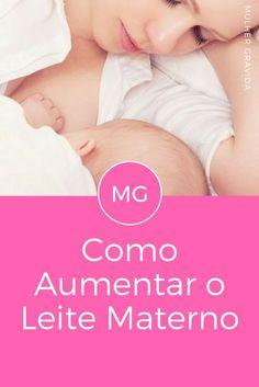 Aumentar leite materno   Como Aumentar o Leite Materno
