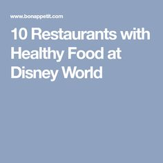 10 Restaurants with Healthy Food at Disney World
