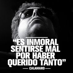 Andrés Calamaro Cool Lyrics, Music Lyrics, Music Quotes, Rock Quotes, Cute Quotes, Music Love, My Music, Letras Cool, Rock Argentino