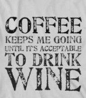 Coffee then wine...