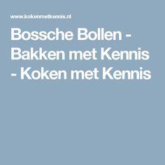Bossche Bollen - Bakken met Kennis - Koken met Kennis