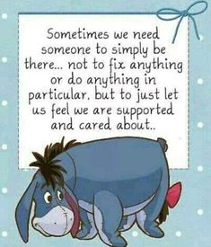 caring people winnie the pooh eeyore quotes winnie the Eeyore Quotes, Winnie The Pooh Quotes, Lorax Quotes, Queen Quotes Sassy, Cute Quotes, Funny Quotes, Bff Quotes, Wisdom Quotes, Pooh Bear