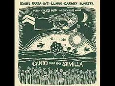 Inti-Illimani, Isabel Parra   Carmen Bunster - Canto Para Una Semilla