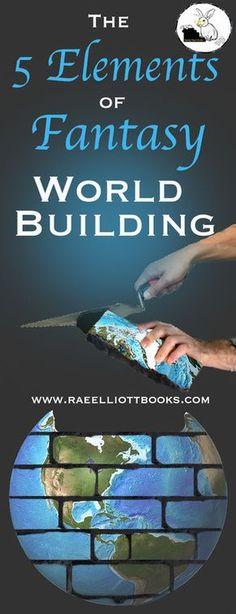 Learn the five fundamentals to fantasy world building! www.raeelliottbooks.com