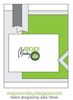 Mojo Monday 458 Card Sketch Sketch designed by Julee Tilman #vervestamps #mojomonday #cardsketches #sketchchallenge