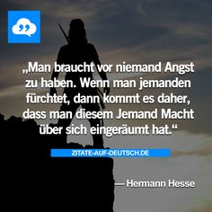 #Angst, #Furcht, #Macht, #Spruch, #Sprüche, #Zitat, #Zitate, #HermannHesse