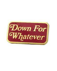 Down For Whatever Enamel Lapel Pin