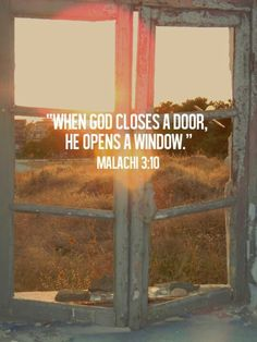 Malachi 3:10 Still waiting for the window to open...must be jammed shut : )