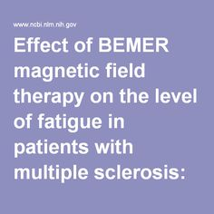 Effect of BEMER magnetic field therapy on the level of fatigue in patients with multiple sclerosis: a randomized, double-blind controlled trial. - PubMed - NCBI