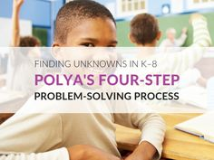 Polya's Problem-Solving Process: Finding Unknowns Elementary & Middle School Math Resources, Problem Solving, Middle School, How To Apply, Teaching High Schools, Math, Secondary School